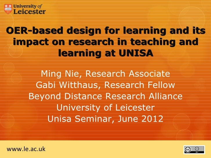 OER-based design for learning and its impact on research in teaching and         learning at UNISA        Ming Nie, Resear...
