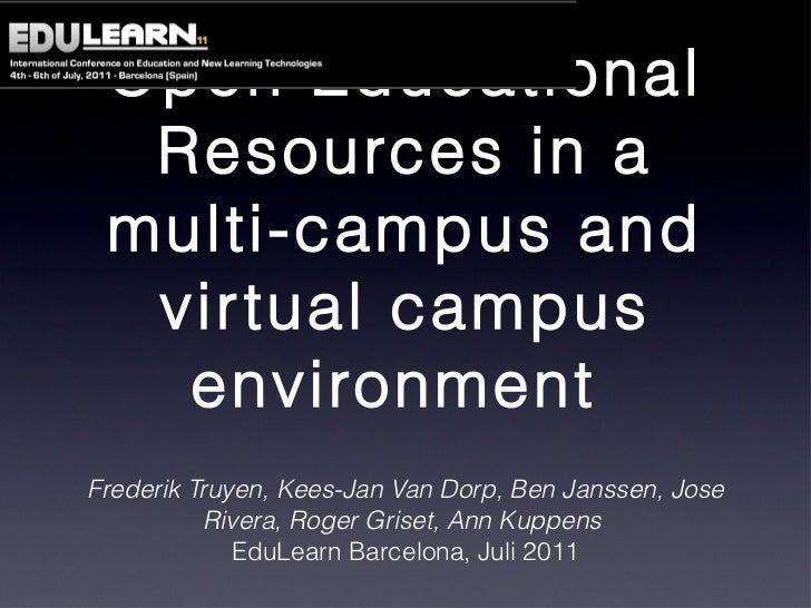 Open Educational Resources in a multi-campus and virtual campus environment  <ul><li>Frederik Truyen, Kees-Jan Van Dorp, B...