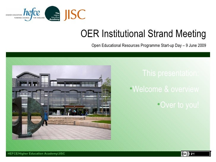 OER Institutional Strand Meeting Open Educational Resources Programme Start-up Day – 9 June 2009 <ul><li>This presentation...