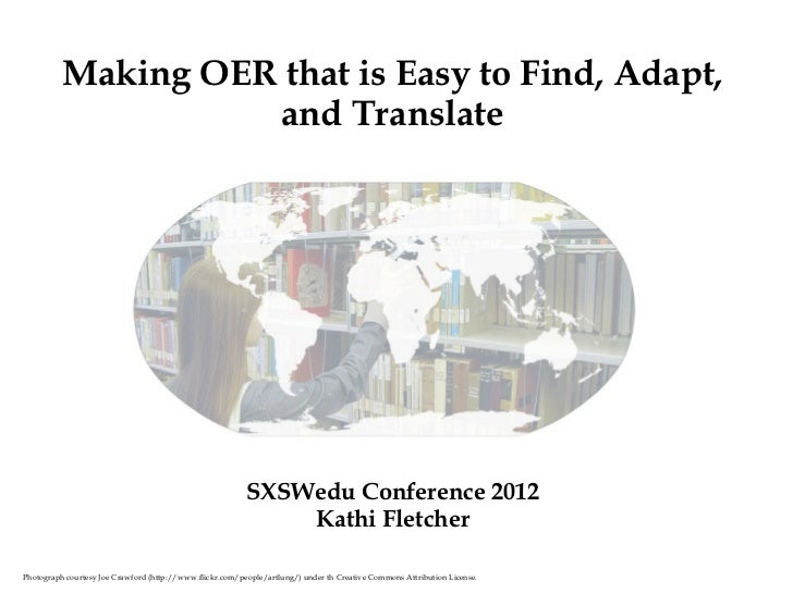 Making OER that is Easy to Find, Adapt,                    and Translate                                                  ...