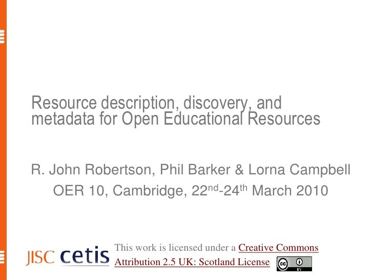 Resource description, discovery, and metadata for Open Educational Resources<br />R. John Robertson, Phil Barker & Lorna C...