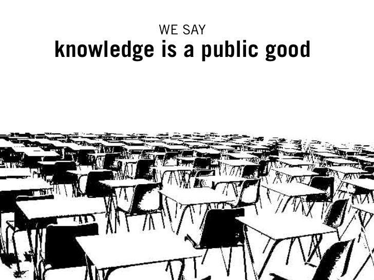 WE SAYknowledge is a public good