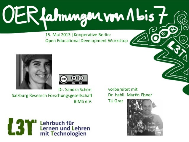 Dr. Sandra SchönSalzburg Research ForschungsgesellschafBIMS e.V.15. Mai 2013 |Kooperative Berlin:Open Educational Developm...