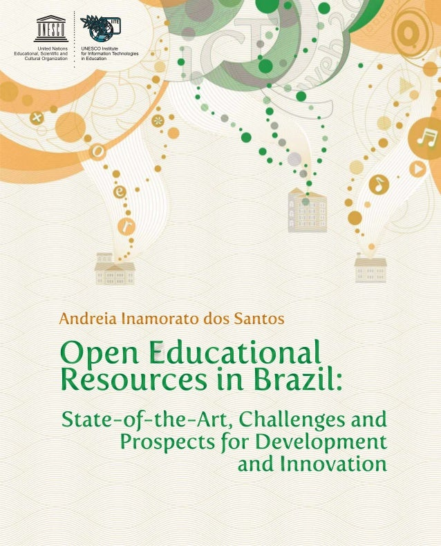 Andreia Inamorato dos Santos Open Educational Resources in Brazil: State-of-the-Art, Challenges and Prospects for Developm...
