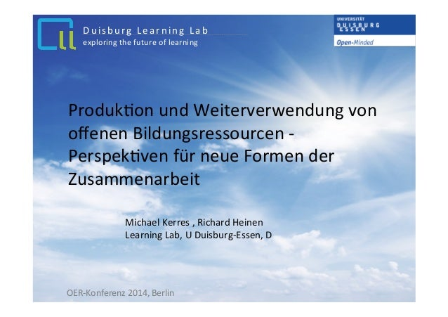 Duisburg  L earning  L a b  exploring  the  future  of  learning  Produk'on  und  Weiterverwendung  von  offenen  Bildungs...