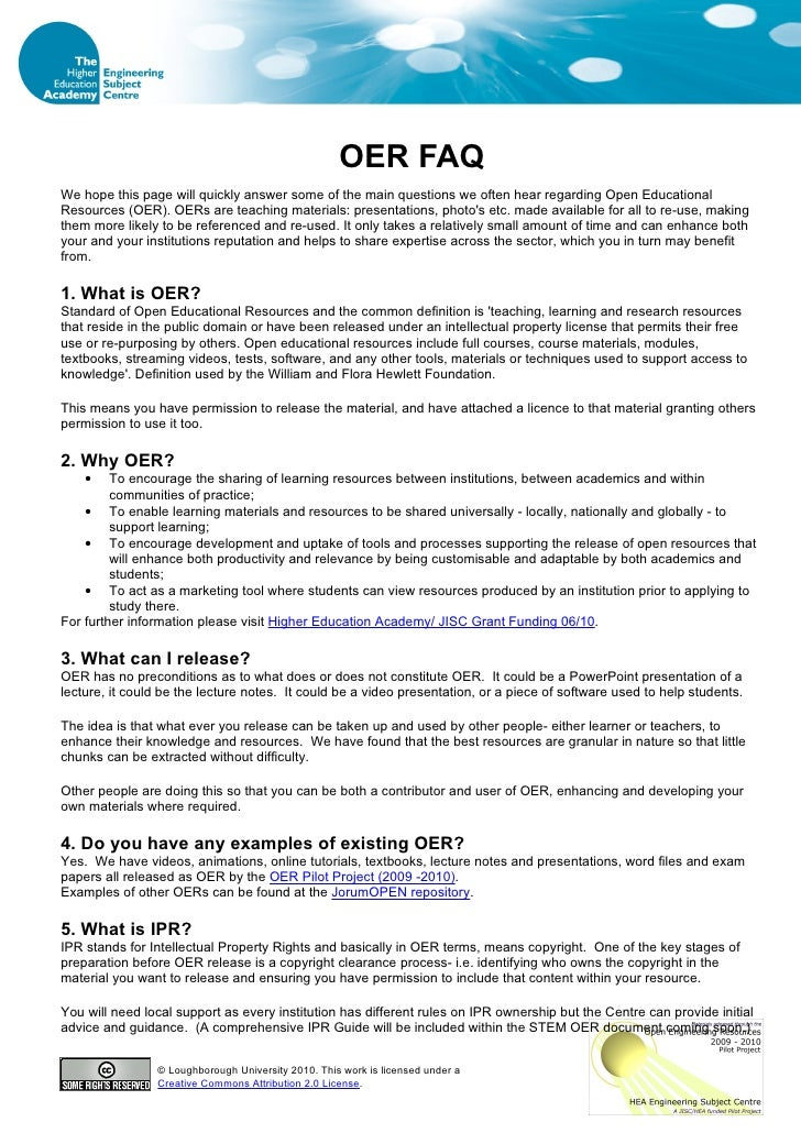 OER FAQ We hope this page will quickly answer some of the main questions we often hear regarding Open Educational Resource...