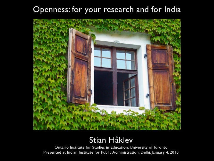 Openness: for your research and for India                                 Stian Håklev         Ontario Institute for Studi...