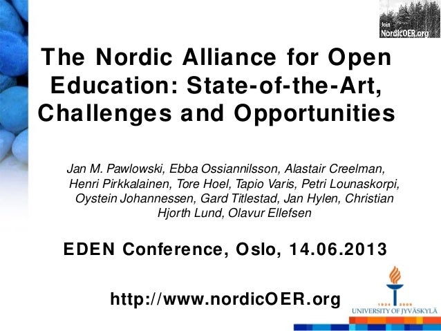 The Nordic Alliance for OpenEducation: State-of-the-Art,Challenges and OpportunitiesJan M. Pawlowski, Ebba Ossiannilsson, ...
