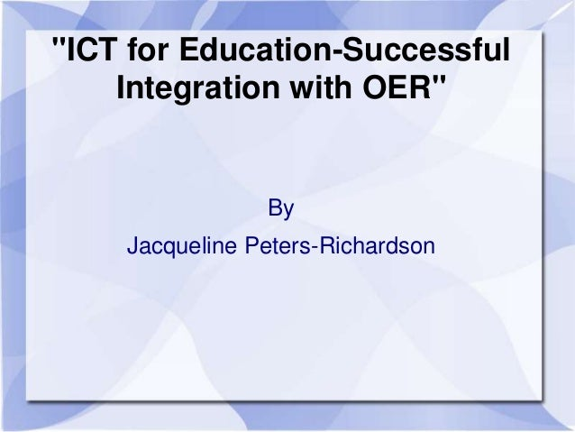 ICT for Education - Successful Integration with Open Education Resources