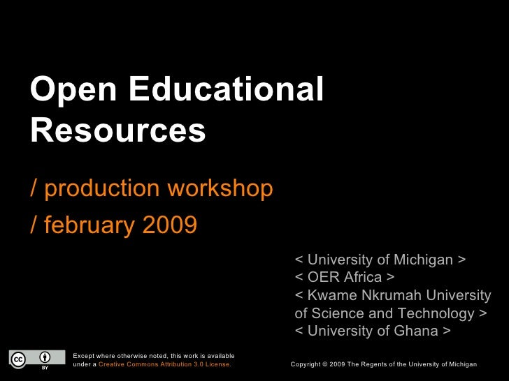 Open Educational Resources / production workshop / february 2009 < University of Michigan > < OER Africa > < Kwame Nkrumah...