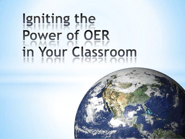 Igniting the Power of OER in Your Classroom