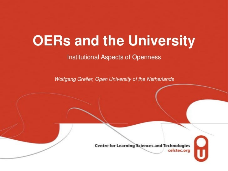 OERs and the UniversityInstitutional Aspects of OpennessWolfgang Greller, Open University of the Netherlands<br />