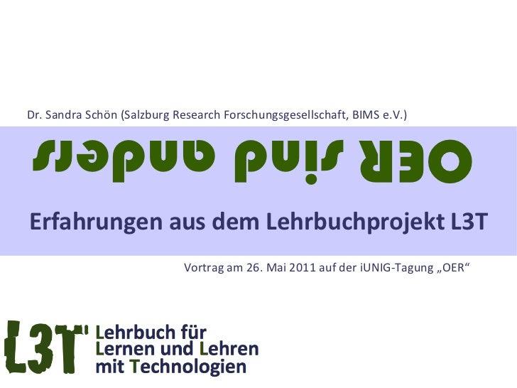 OER sind anders Erfahrungen aus dem Lehrbuchprojekt L3T   Dr. Sandra Schön (Salzburg Research Forschungsgesellschaft, BIMS...