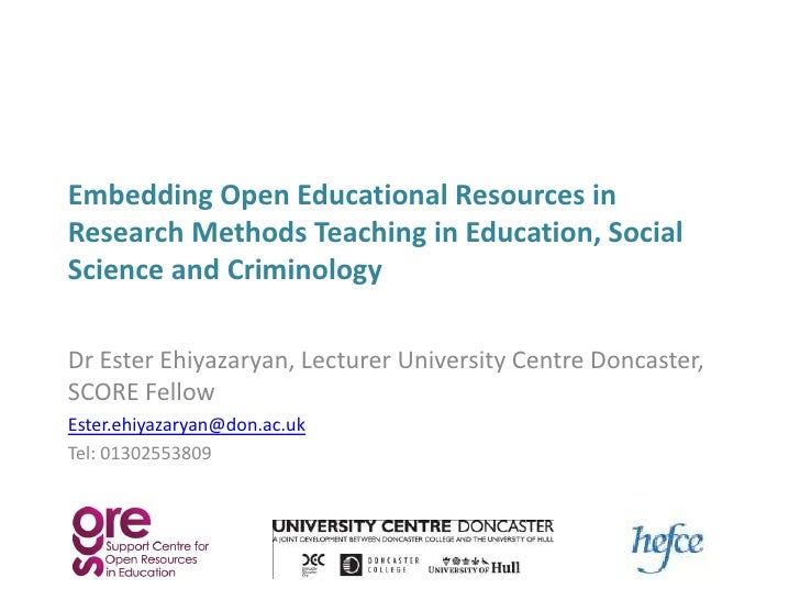 Embedding Open Educational Resources in Research Methods Teaching in Education, Social Science and Criminology<br />Dr Est...
