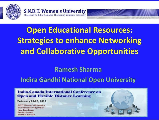Open Educational Resources:Strategies to enhance Networking and Collaborative Opportunities           Ramesh SharmaIndira ...