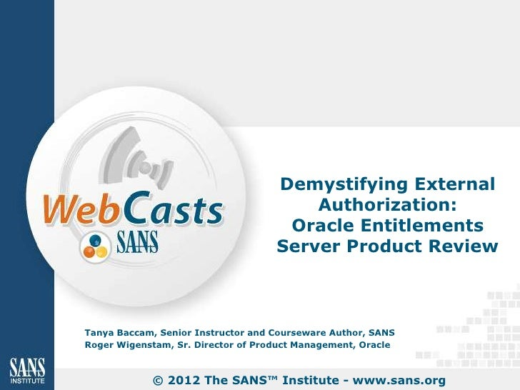SANS Institute Product Review: Oracle Entitlements Server