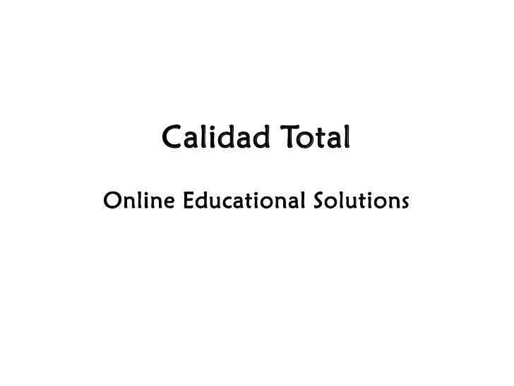 Calidad Total Online Educational Solutions