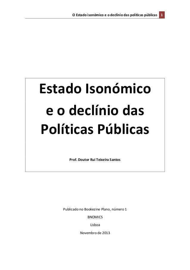 O Estado isonómico e o declínio das políticas públicas 1  Estado Isonómico e o declínio das Políticas Públicas Prof. Douto...
