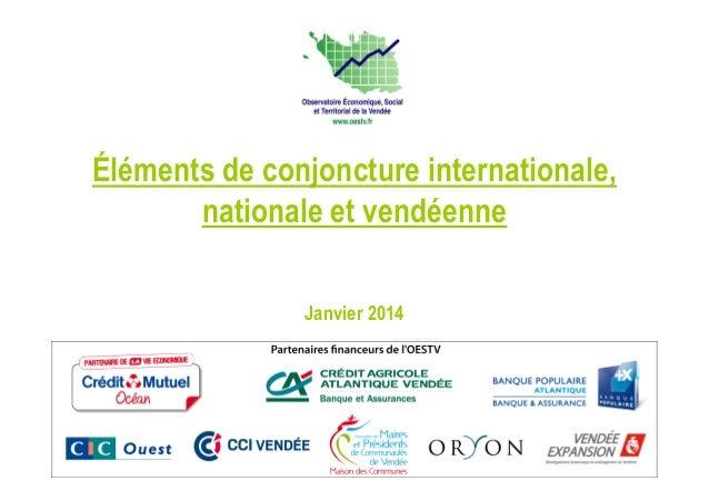 Éléments de conjoncture internationale, nationale et vendéenne Janvier 2014