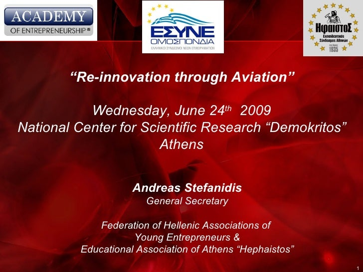 """"""" Re-innovation through Aviation"""" Wednesday, June 24 th   2009 National Center for Scientific Research """"Demokritos"""" Athens..."""