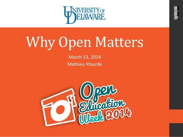 Open Education Week - Why Open Matters - March 13, 2014