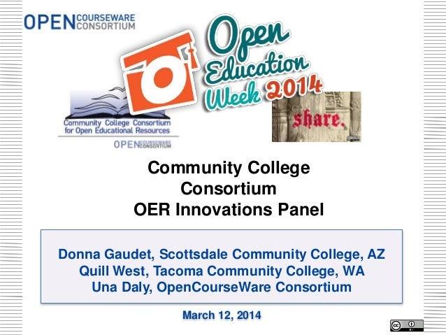 Donna Gaudet, Scottsdale Community College, AZ Quill West, Tacoma Community College, WA Una Daly, OpenCourseWare Consortiu...