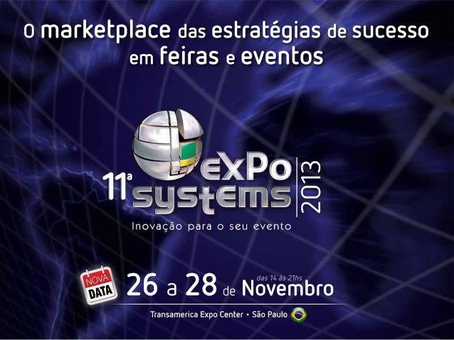Após uma década de sucesso, o ExpoSystems 2013 entra numa nova fase. Em sua 11ª edição, o evento tem a missão de superar o...