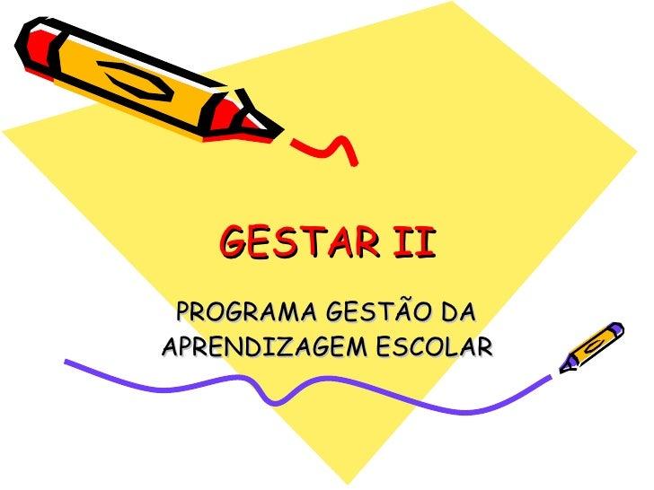 GESTAR II PROGRAMA GESTÃO DA APRENDIZAGEM ESCOLAR