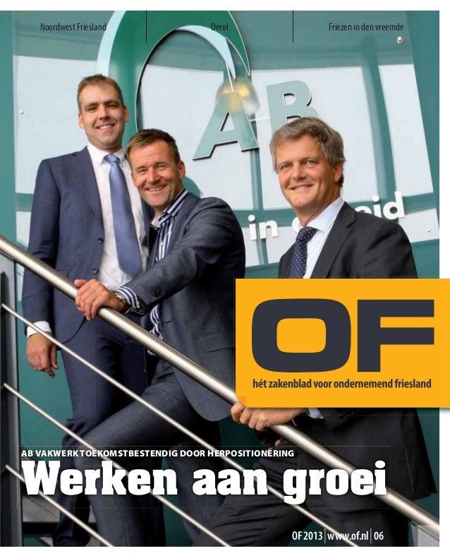 Friezen in den vreemdeNoordwest Friesland Oerol AB VAKWERK TOEKOMSTBESTENDIG DOOR HERPOSITIONERING Werken aan groei OF2013...