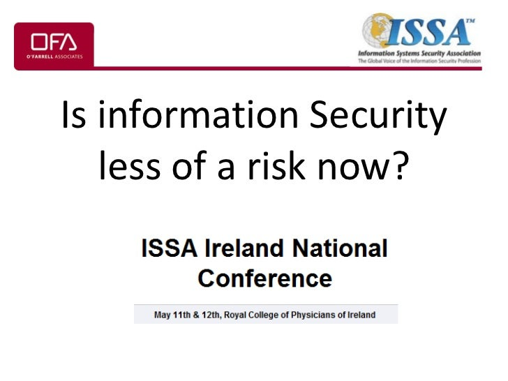 Is information Security less of a risk now? In this economic climate business risks have changed. Has information security...