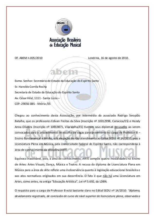 Of. ABEM n.005/2010                                      Londrina, 16 de agosto de 2010.Exmo. Senhor. Secretário de Estado...
