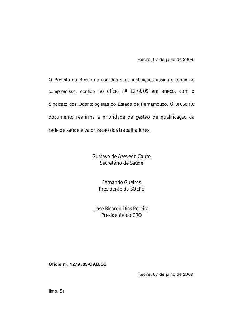 Recife, 07 de julho de 2009.    O Prefeito do Recife no uso das suas atribuições assina o termo de  compromisso, contido n...