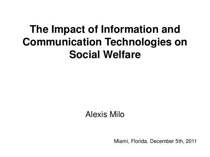 The Impact of Information andCommunication Technologies on        Social Welfare           Alexis Milo                   M...