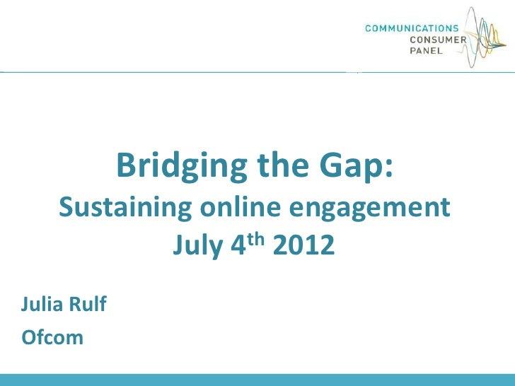 Ofcom Bridging the Gap