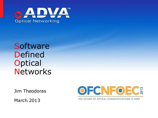 OFC/NFOEC: Software Defined Optical Networks