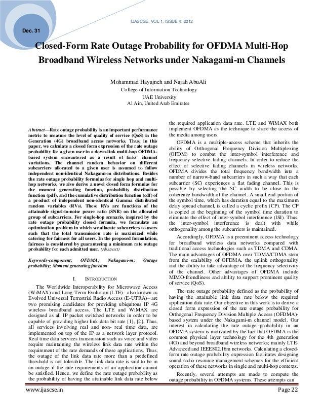 IJASCSE, VOL 1, ISSUE 4, 2012Dec. 31     Closed-Form Rate Outage Probability for OFDMA Multi-Hop     Broadband Wireless Ne...