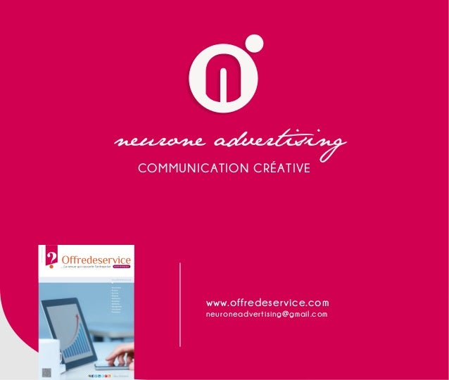 COMMUNICATION CRÉATIVE neuroneadvertising@gmail.com www.offredeservice.com