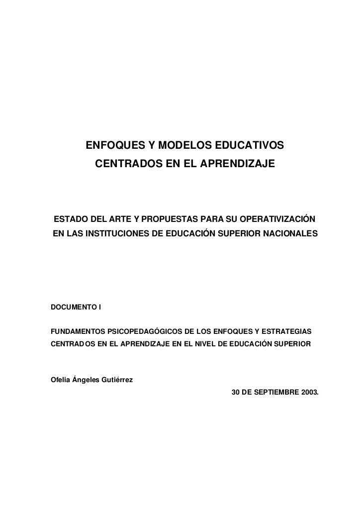 ENFOQUES Y MODELOS EDUCATIVOS             CENTRADOS EN EL APRENDIZAJEESTADO DEL ARTE Y PROPUESTAS PARA SU OPERATIVIZACIÓNE...