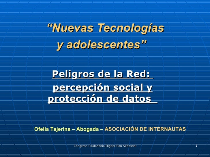 Ponencia de Ofelia Tejerina – Abogada de la Asociación de Internautas, en el  Congreso Internacional Ciudadanía Digital. San Sebastián, 20 al 22 de mayo de 2010.