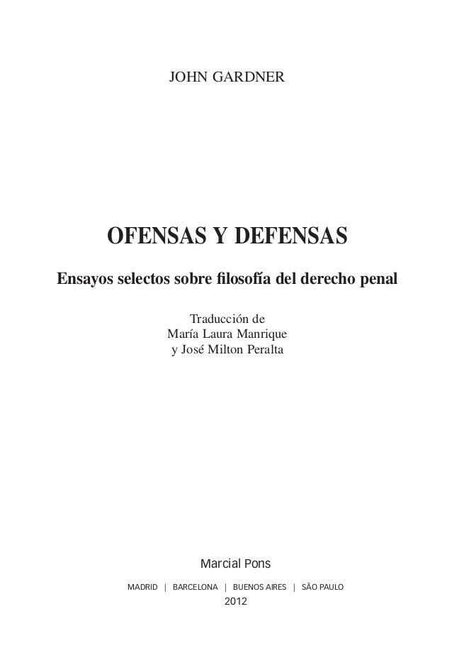JOHN GARDNER                       OFENSAS Y DEFENSAS              Ensayos selectos sobre filosofía del derecho penal     ...