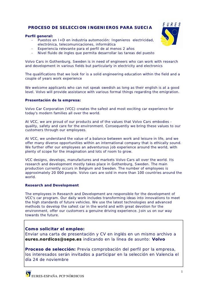 PROCESO DE SELECCION INGENIEROS PARA SUECIAPerfil general:   - Puestos en I+D en industria automoción: Ingenieros electric...