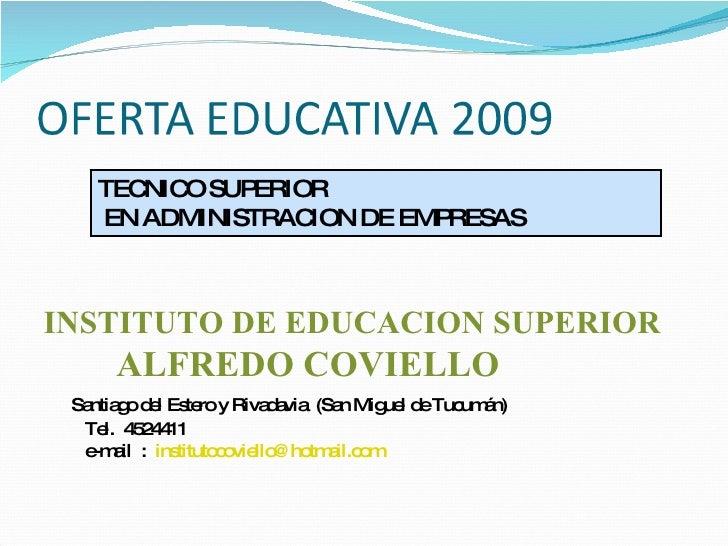 TECNICO SUPERIOR EN ADMINISTRACION DE EMPRESAS INSTITUTO DE EDUCACION SUPERIOR  ALFREDO COVIELLO Santiago del Estero y Riv...