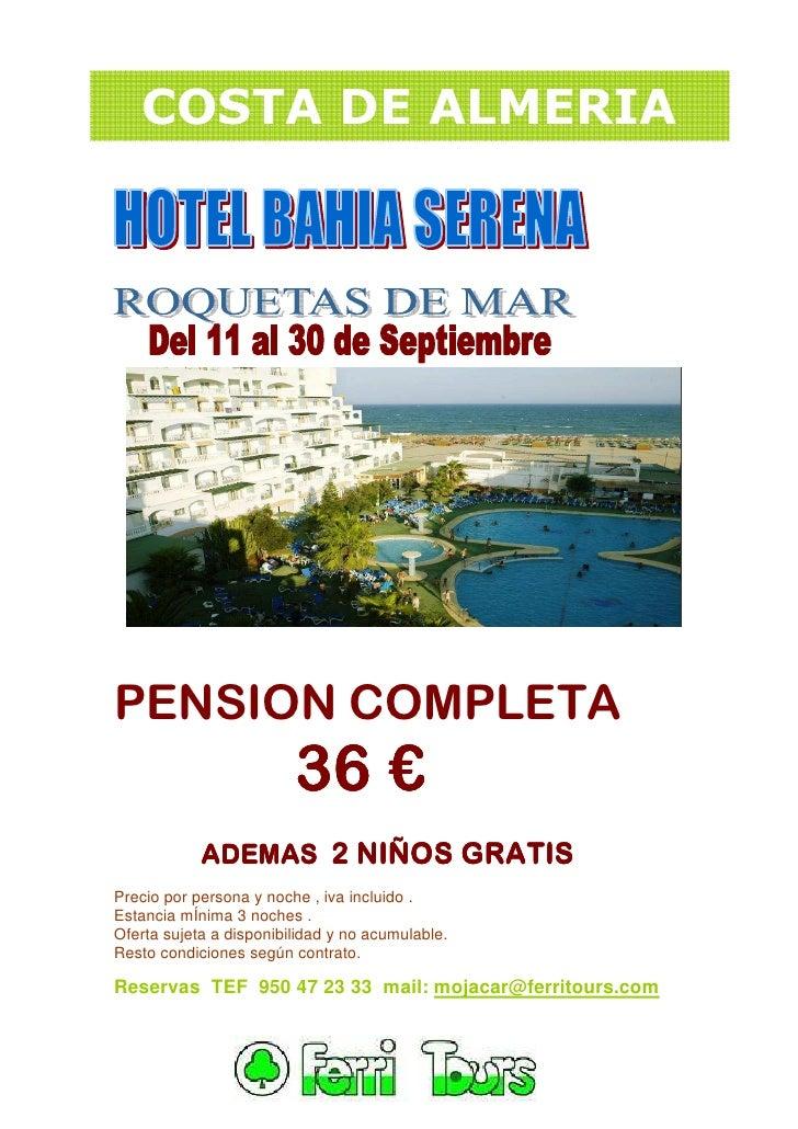 COSTA DE ALMERIAPENSION COMPLETA                         36 €            ADEMAS 2 NIÑOS GRATISPrecio por persona y noche ,...