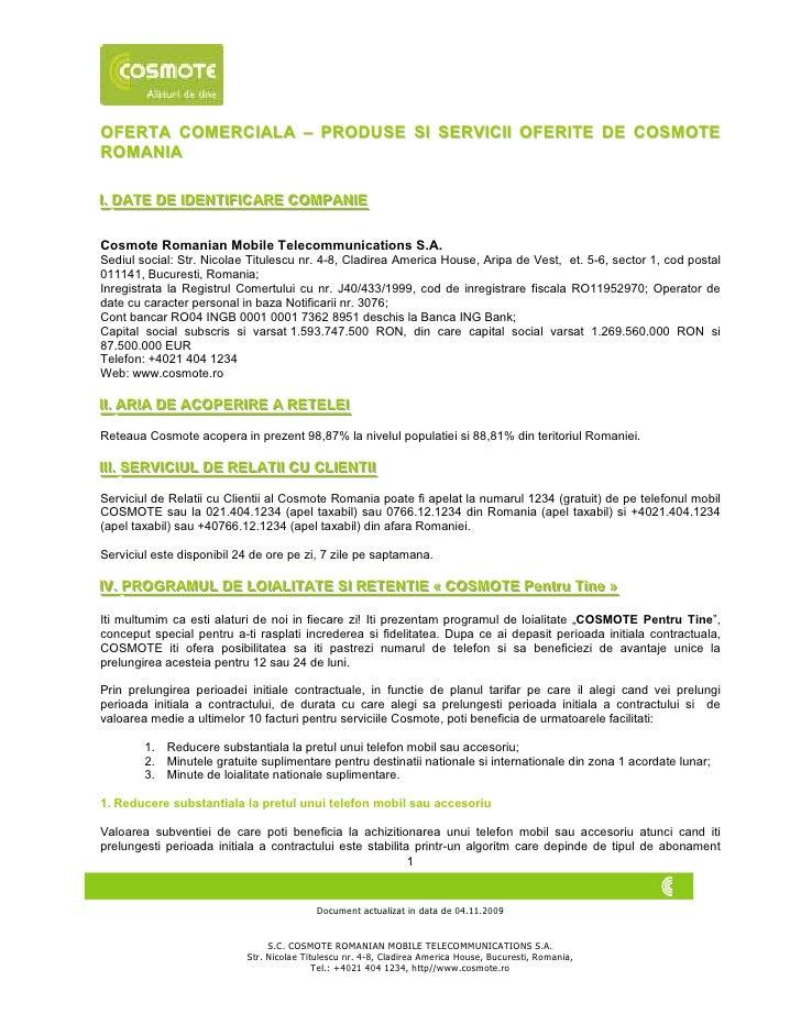 OFERTA COMERCIALA – PRODUSE SI SERVICII OFERITE DE COSMOTE ROMANIA  II.. DATE DE IIDENTIIFIICARE COMPANIIE      DATE DE DE...