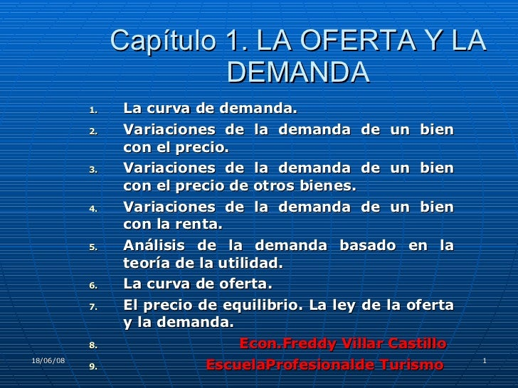 Capítulo 1. LA OFERTA Y LA DEMANDA <ul><li>La curva de demanda. </li></ul><ul><li>Variaciones de la demanda de un bien con...