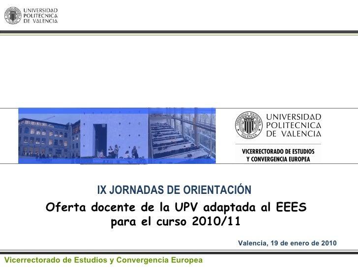 Oferta Docente De La Upv Adaptada Al Eees Para El Curso 10 11 Miguel Angel Fernandez