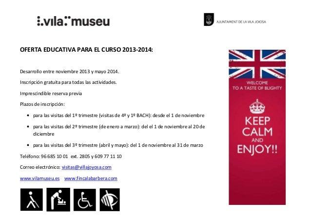 OFERTA EDUCATIVA PARA EL CURSO 2013-2014:  Desarrollo entre noviembre 2013 y mayo 2014. Inscripción gratuita para todas la...