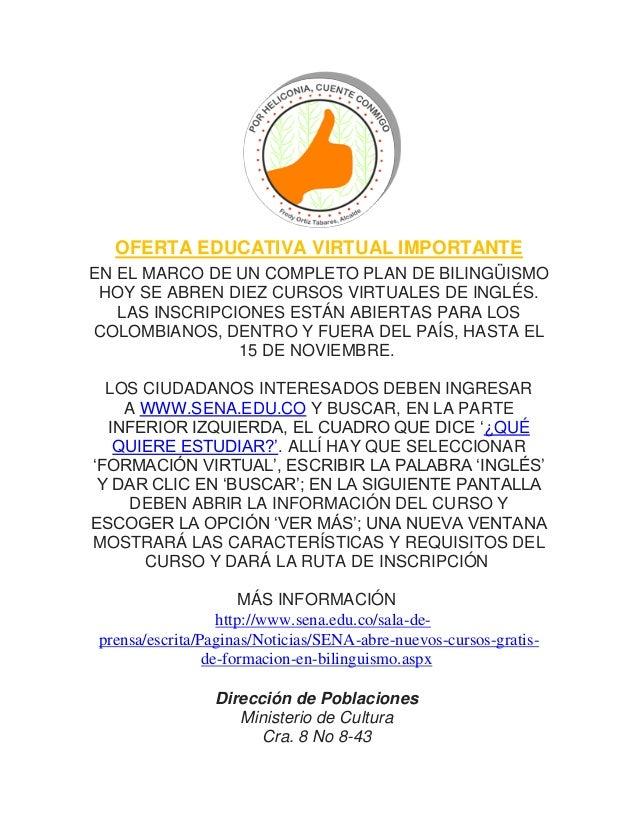 OFERTA EDUCATIVA VIRTUAL IMPORTANTE EN EL MARCO DE UN COMPLETO PLAN DE BILINGÜISMO HOY SE ABREN DIEZ CURSOS VIRTUALES DE I...