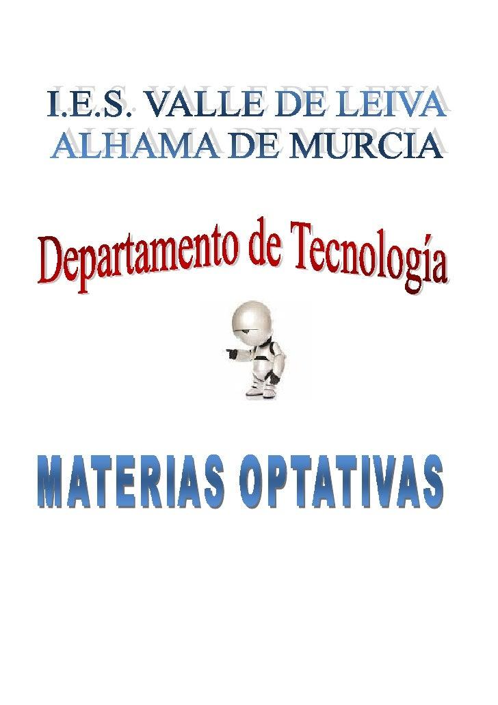 IES VALLE DE LEIVA – Alhama de Murcia   DEPARTAMENTO DE TECNOLOGÍA         El Departamento de Tecnología del I.E.S Valle d...
