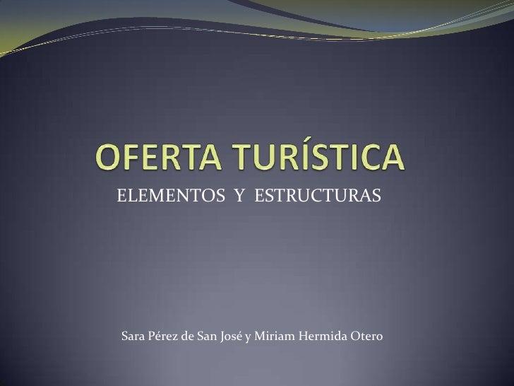 ELEMENTOS Y ESTRUCTURASSara Pérez de San José y Miriam Hermida Otero